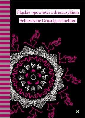 Okładka książki Śląskie opowieści z dreszczykiem. Schlesiche Gruselgeschichten