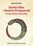 Okładka książki Ladislav Klíma i Stanisław Przybyszewski. W kręgu nihilizmu gnostyckiego