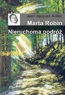 Okładka książki Marta Robin. Nieruchoma podróż