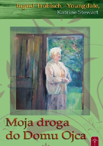 Okładka książki Moja droga do domu ojca