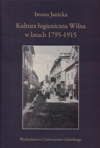 Okładka książki Kultura higieniczna Wilna w latach 1795-1915