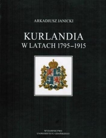Okładka książki Kurlandia w latach 1795-1915