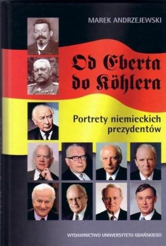 Okładka książki Od Eberta do Köhlera. Portrety niemieckich prezydentów