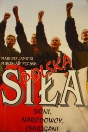 Okładka książki Polska Siła. Skini, narodowcy, chuligani