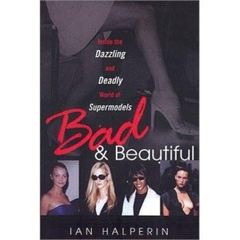 Okładka książki Bad And Beautiful: Inside the Dazzling and Deadly World of Supermodels