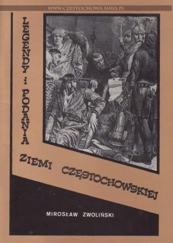 Okładka książki Legendy i podania Ziemi Częstochowskiej