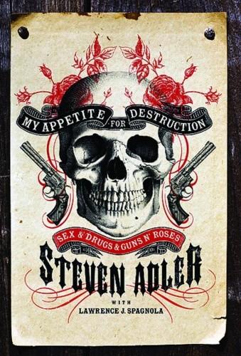Okładka książki My Appetite for Destruction: Sex, Drugs & Guns N' Roses
