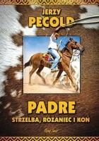 Padre, strzelba, różaniec i koń
