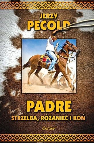 Okładka książki Padre, strzelba, różaniec i koń