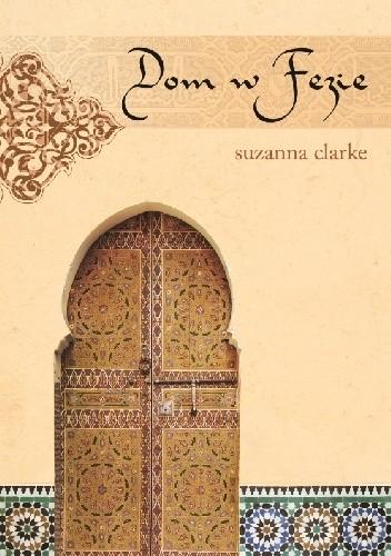 Okładka książki Dom w Fezie