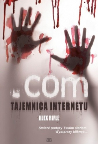 Okładka książki .com. Tajemnica internetu