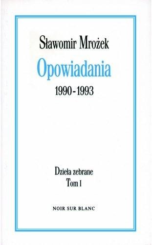 Okładka książki Opowiadania 1990-1993