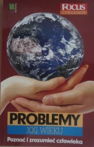Okładka książki Problemy XXI wieku. Poznać i zrozumieć człowieka.
