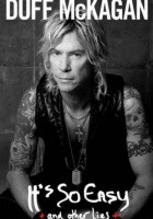 It's So Easy: and other lies: Duff McKagan