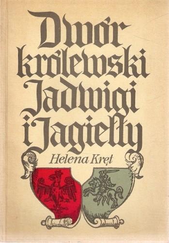 Okładka książki Dwór królewski Jadwigi i Jagiełły