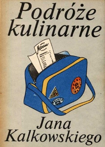 Okładka książki Podróże kulinarne Jana Kalkowskiego