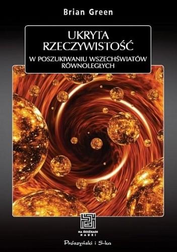 Okładka książki Ukryta rzeczywistość. W poszukiwaniu wszechświatów równoległych