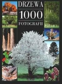 Okładka książki Drzewa. 1000 fotografii