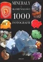 Minerały i skamieniałości. 1000 fotografii
