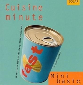 Okładka książki Cuisine minute. 58 recettes a faire en deux temps trois mouvements