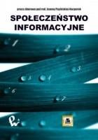 Społeczeństwo informacyjne : praca zbiorowa