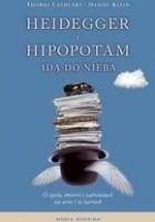 Heidegger i hipopotam idą do nieba. O życiu, śmierci i zaświatach na serio i w żartach