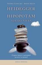 Okładka książki Heidegger i hipopotam idą do nieba. O życiu, śmierci i zaświatach na serio i w żartach