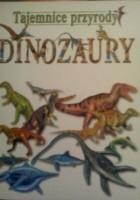 Tajemnice przyrody. Dinozaury