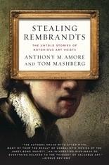 Okładka książki Stealing Rembrandts: The Untold Stories of Notorious Art Heists