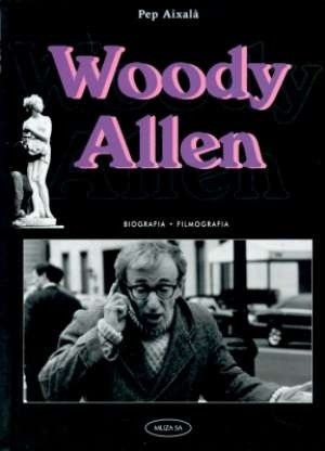 Okładka książki Woody Allen. Biografia - filmografia