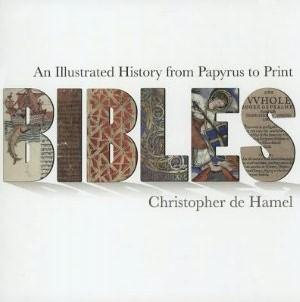 Okładka książki Bibles: An Illustrated History from Papyrus to Print