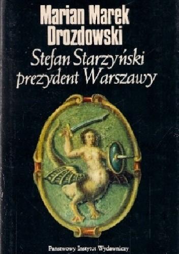 Okładka książki Stefan Starzyński, prezydent Warszawy