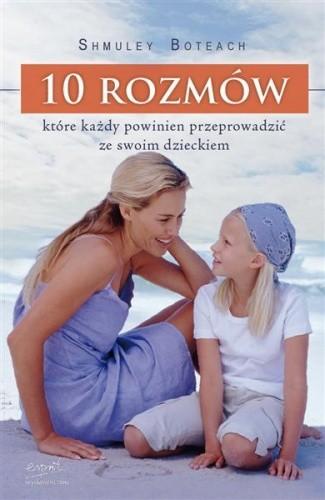 Okładka książki 10 ROZMÓW które każdy powinien przeprowadzić ze swoim dzieckiem