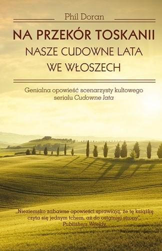 Okładka książki Na przekór Toskanii. Nasze cudowne lata we Włoszech