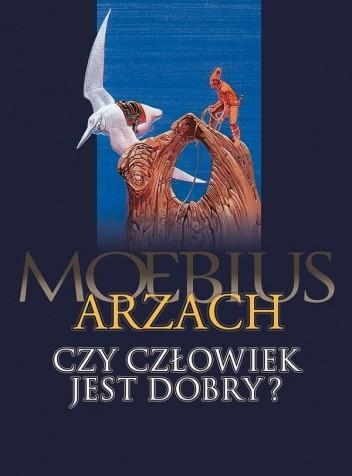 Okładka książki Arzach. Czy człowiek jest dobry?