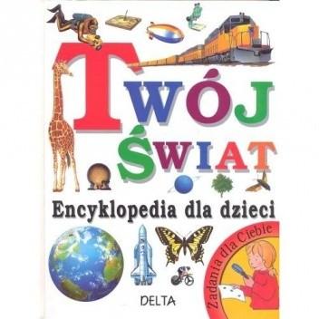 Okładka książki Twój świat encyklopedia dla dzieci