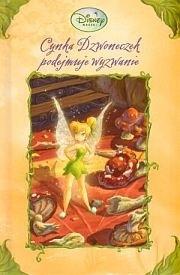 Okładka książki Cynka Dzwoneczek podejmuje wyzwanie.