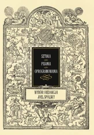Okładka książki Sztuka pisania oprogramowania. Wybór i redakcja Joel Spolsky