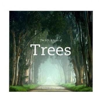 Okładka książki The Life & Love of Trees