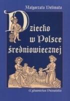 Dziecko w Polsce średniowiecznej
