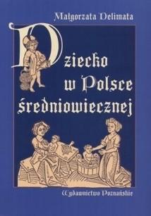 Okładka książki Dziecko w Polsce średniowiecznej
