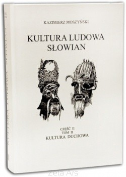 Okładka książki Kultura ludowa Słowian. T. II, z. 2: Kultura duchowa
