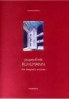 Jacques-Emile Ruhlmann - The Designer's Archive