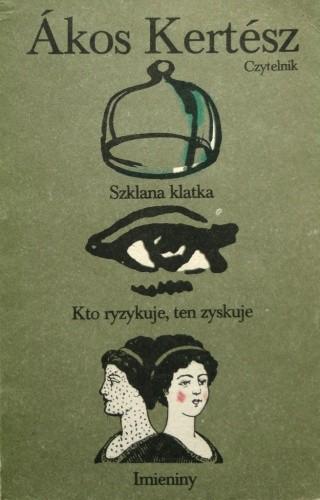 Okładka książki Szklana klatka. Kto ryzykuje, ten zyskuje. Imieniny