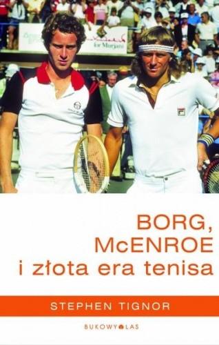 Okładka książki Borg, McEnroe i złota era tenisa