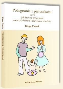 Okładka książki Pożegnanie z pieluszkami, czyli jak łatwo i przyjemnie nauczyć dziecko korzystania z toalety