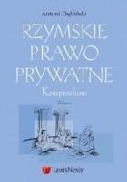 Rzymskie prawo prywatne. Kompendium
