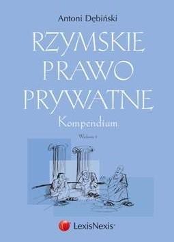 Okładka książki Rzymskie prawo prywatne. Kompendium