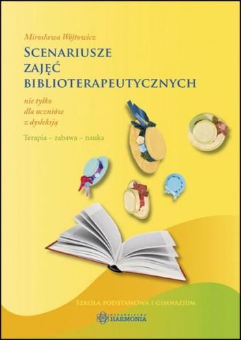 Okładka książki Scenariusze zajęć biblioterapetycznych nie tylko dla uczniów z dysleksją.