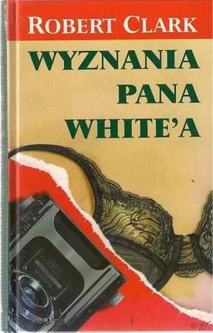 Okładka książki Wyznania Pana White'a